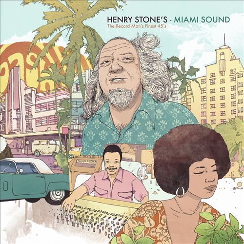 Henry Stone's Miami Sound: The Record Man's Finest 45's