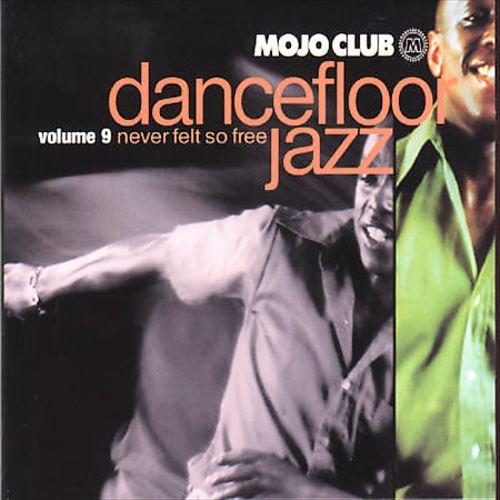 Mojo Club, Vol. 9: Never Felt So Free