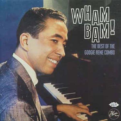 Wham Bam! The Best of the Googie Rene Combo