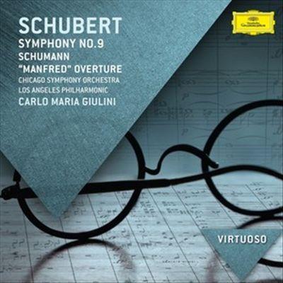 """Schubert: Symphony No. 9; Schumann: """"Manfred"""" Overture"""