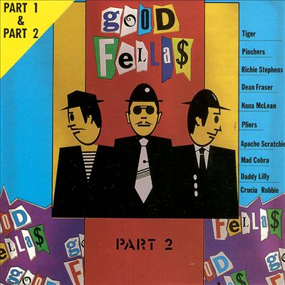 Good Fellas, Pts. 1 & 2 Dancehall