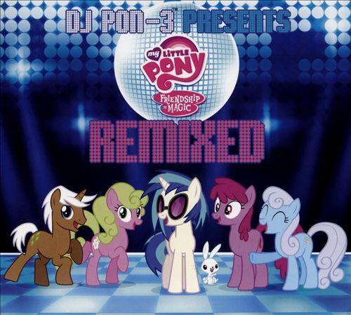 DJ Pon-3 Presents: My Little Pony Friendship Is Magic Remixed