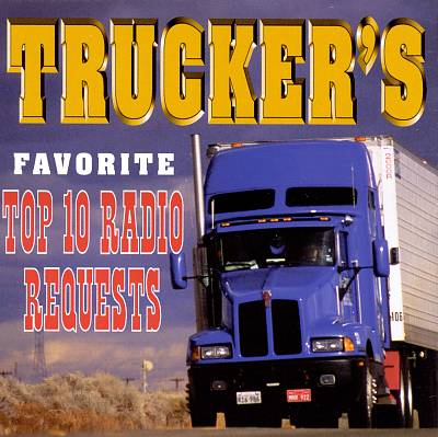 Trucker's Favorite Top 10 Radio Requests