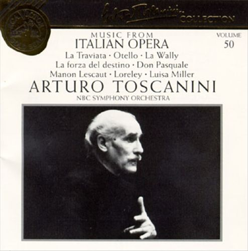 Arturo Toscanini Collection, Vol. 50: Music from Italian Opera
