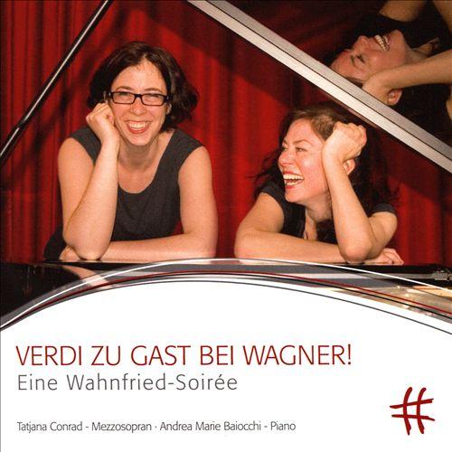 Verdi zu Gast bei Wagner!: Eine Wahnfried-Soirée