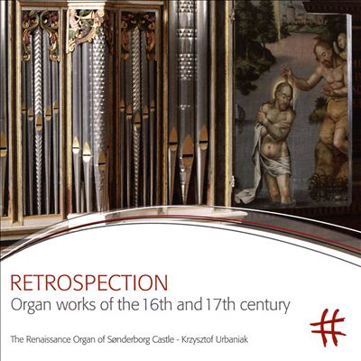 Retrospection: Organ Works of the 16th and 17th Century