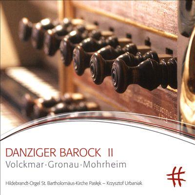 Danziger Barock II: Volckmar, Gronau, Mohrheim