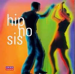 Jazz Cafe: Hip-No-Sis