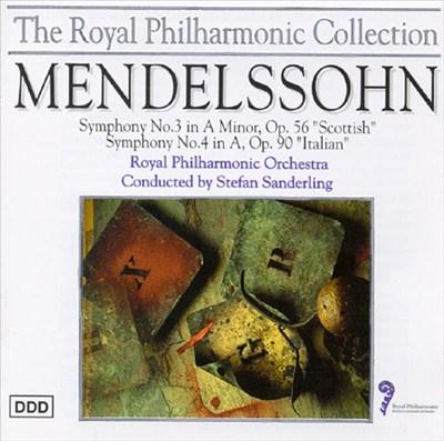 Mendelssohn: Symphony No. 3; Symphony No. 4