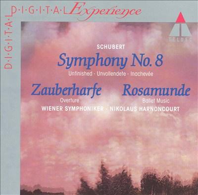 Schubert: Symphony No. 8; Zauberharfe Overture; Rosamunde Ballet Music