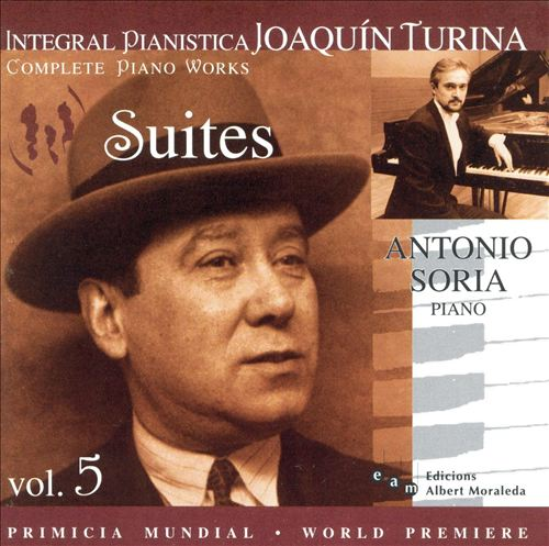 Joaquín Turina Complete Piano Works, Vol. 5: Suites