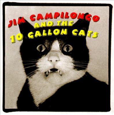 Jim Campilongo & the 10 Gallon Cats