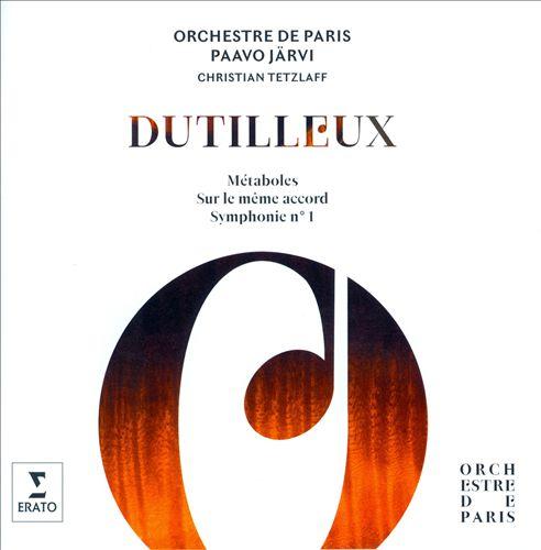 Dutilleux: Métaboles; Sur le même accord; Symphonie No. 1