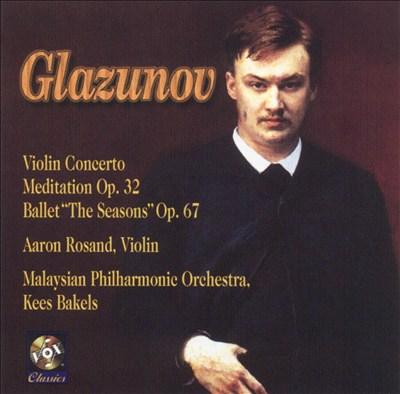 Glazunov: Violin Concerto; Meditation; The Seasons