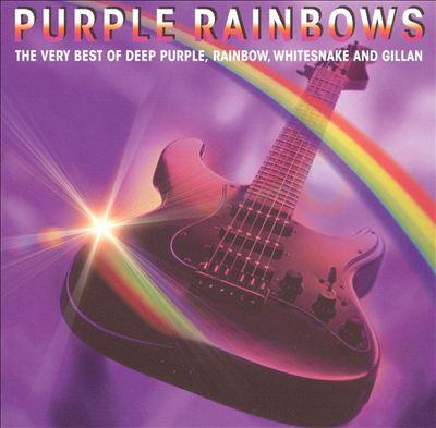 Purple Rainbows: The Very Best Of Deep Purple, Rainbow, Whitesnake And Gillan