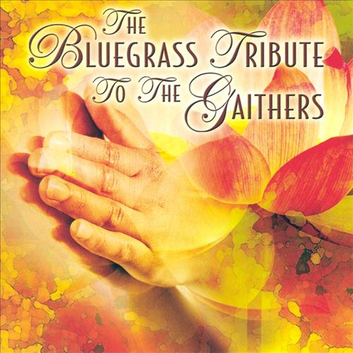 The Bluegrass Tribute to the Gaithers