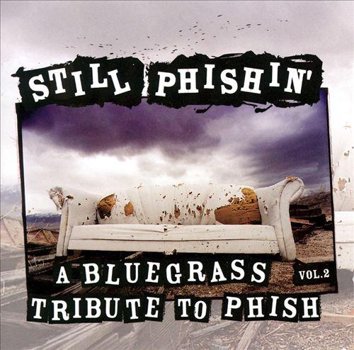 Still Phishin': A Bluegrass Tribute to Phish, Vol. 2