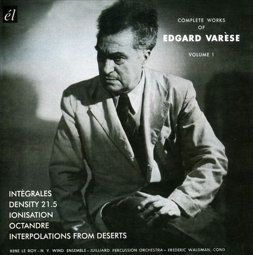 The Complete Works of Edgard Varèse, Vol. 1