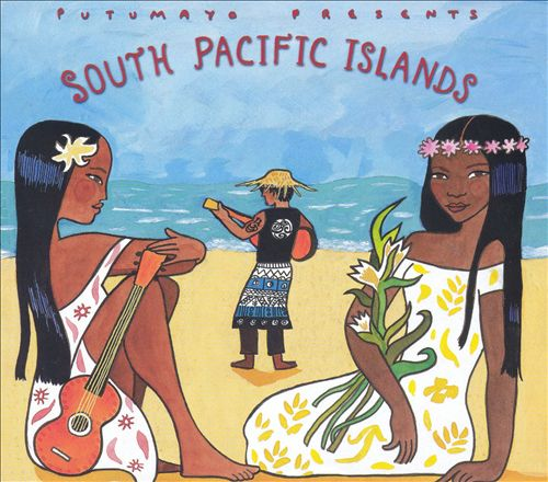 Putumayo Presents: South Pacific Islands