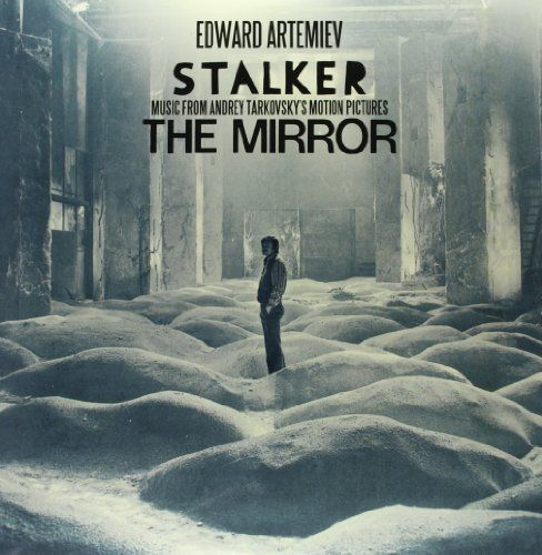 Stalker / The Mirror: Music From Andrey Tarkovsky's Motion Pictures