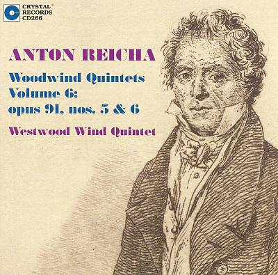 Anton Reicha: Woodwind Quintets, Vol. 6: Opus 91, Nos. 5 & 6