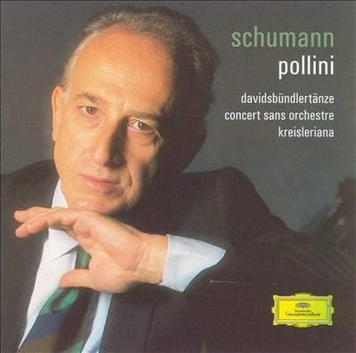Schumann: Davidsbündlertänze; Concert sans orchestre; Kreisleriana