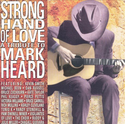 Strong Hand of Love: A Tribute to Mark Heard