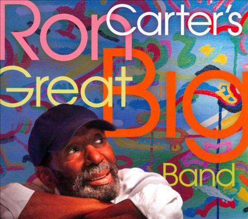 Ron Carter's Great Big Band
