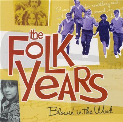 The Folk Years: Blowin' in the Wind