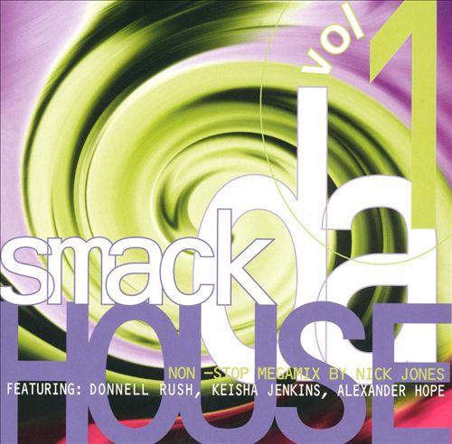 Smack Da House, Vol. 1