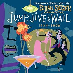 Jump, Jive an' Wail: The Best of the Brian Setzer Orchestra 1994-2000