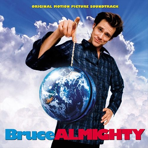 Bruce Almighty [Original Motion Picture Soundtrack]