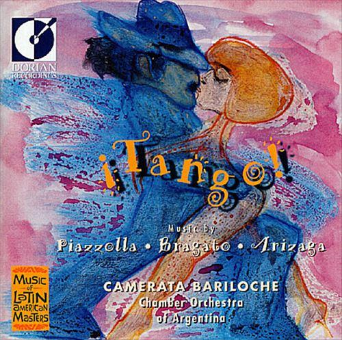 Tango!: Music by Piazzolla, Bragato, Arizaga