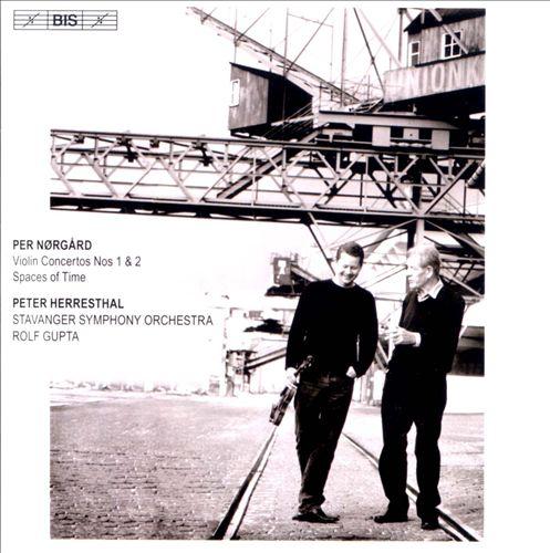 Per Nørgård: Violin Concertos Nos. 1 & 2; Spaces of Time