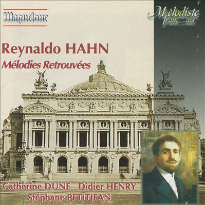 Reynaldo Hahn: Mélodies Retrouvées