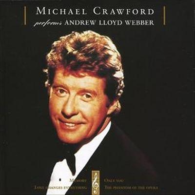 Michael Crawford: Performs Andrew Lloyd Webber