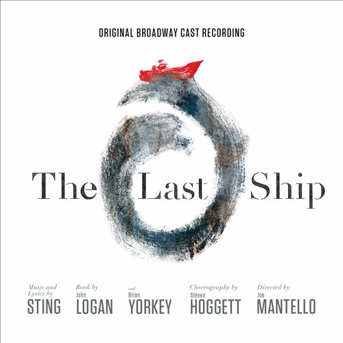 The Last Ship [Original Broadway Cast Recording]