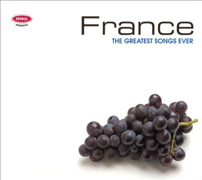 France: The Greatest Songs Ever
