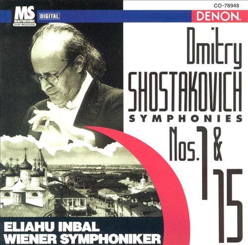 Dmitry Shostakovich: Symphonies Nos. 1 & 15