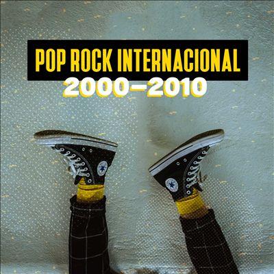 Pop Rock Internacional [2000-2010]