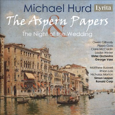 Michael Hurd: The Aspern Papers; The Night of the Wedding