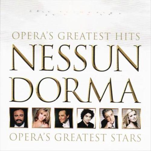 Nessun Dorma: Opera's Greatest Hits - Opera's Greatest Stars