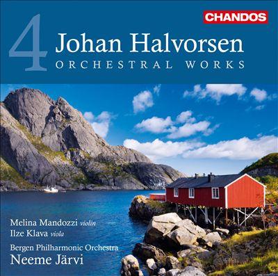Johan Halvorsen: Orchestral Works, Vol. 4