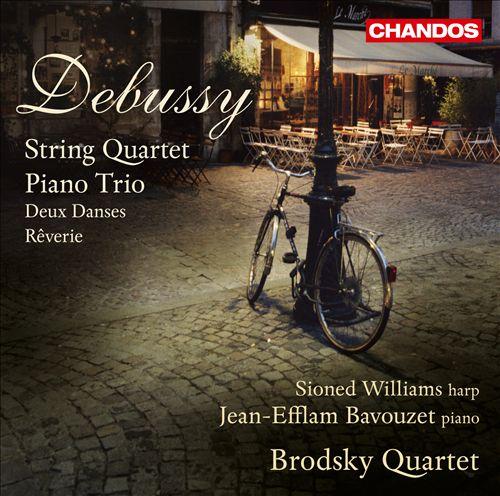 Debussy: String Quartet; Piano Trio; Deux Danses; Rêverie