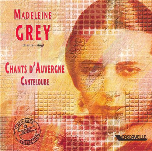 Madeline Grey sings Canteloube & Ravel