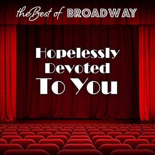 The Best of Broadway: Hopelessly Devoted To You