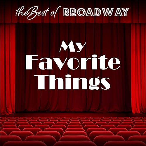 The Best of Broadway: My Favorite Things