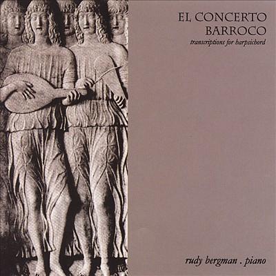 El Concerto Barroco, transcriptions for harpsichord