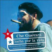 Che Guevara: Lucha por La Vida