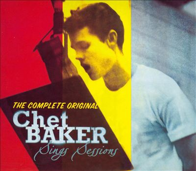 The Complete Original Chet Baker Sings Sessions